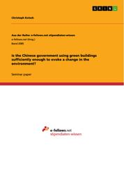 Is the Chinese government using green buildings sufficiently enough to evoke a change in the environment?