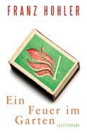Franz Hohler: Ein Feuer im Garten ★★★★