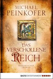 Das verschollene Reich - Historischer Roman