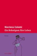 Marchesa Colombi: Ein Bräutigam fürs Leben ★★★★★