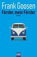 Frank Goosen: Förster, mein Förster ★★★★