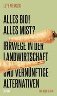 Lutz Niemczik: Alles Bio! Alles Mist? ★★★
