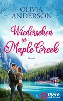 Olivia Anderson: Wiedersehen in Maple Creek ★★★★