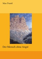 Max Prantl: Der Mensch ohne Angst