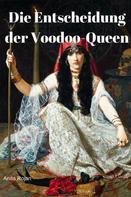 Anita Rojan: Die Entscheidung der Voodoo-Queen