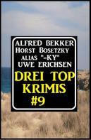 Alfred Bekker: Drei Top Krimis #9
