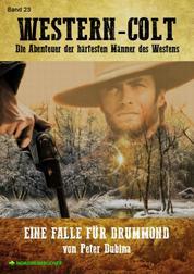 WESTERN-COLT, Band 23: EINE FALLE FÜR DRUMMOND - Die Abenteuer der härtesten Männer des Westens!