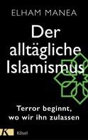 Elham Manea: Der alltägliche Islamismus ★★★★★