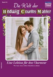 Die Welt der Hedwig Courths-Mahler 531 - Liebesroman - Eine Lektion für den Charmeur