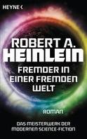Robert A. Heinlein: Fremder in einer fremden Welt ★★★★