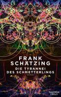 Frank Schätzing: Die Tyrannei des Schmetterlings ★★★