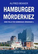 Alfred Bekker: Hamburger Mörderkiez: Zwei Fälle für Kommissar Jörgensen 1 ★★★