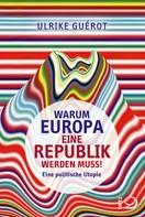 Ulrike Guérot: Warum Europa eine Republik werden muss! ★★★