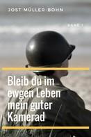 Jost Müller-Bohn: Bleib du im ewgen Leben mein guter Kamerad - Band I ★★