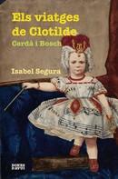 Isabel Segura: Els viatges de Clotilde Cerdà i Bosch