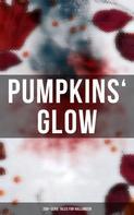 H.P. Lovecraft: Pumpkins' Glow: 200+ Eerie Tales for Halloween