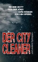 Der City-Cleaner - ... und andere Dystopien