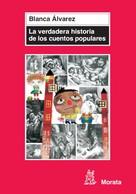 Blanca Álvarez González: La verdadera historia de los cuentos populares