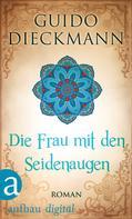 Guido Dieckmann: Die Frau mit den Seidenaugen ★★★★