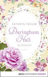Daringham Hall - Die Rückkehr - Roman