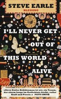 Steve Earle: I'll Never Get Out of This World Alive ★★★★