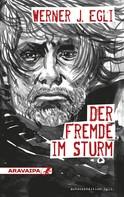 Werner J. Egli: Der Fremde im Sturm ★★★★