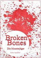 Andrea Appelfelder: Broken Bones