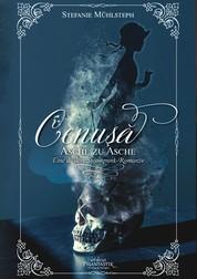 Cenuşă - Asche zu Asche - Eine düstere Steampunk-Romanze