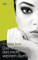 Khadra Sufi: Das Mädchen, das nicht weinen durfte ★★★★