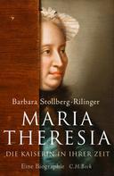 Barbara Stollberg-Rilinger: Maria Theresia ★★★