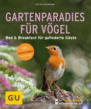 Gartenparadies für Vögel - Bed & Breakfast für gefiederte Gäste. Plus Vogelstimmen über die App