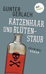 Katzenhaar und Blütenstaub: Die Allergie-Trilogie - Band 2 - Kriminalroman