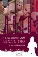 Lena Nitro: Heiße Erotik von Lena Nitro - 3. Sammelband ★★★★