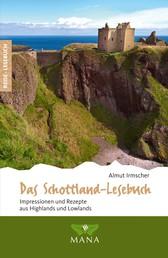 Das Schottland-Lesebuch - Impressionen und Rezepte aus Highlands und Lowlands