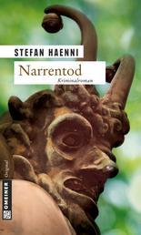 Narrentod - Ein Kriminalroman aus dem Berner Oberland