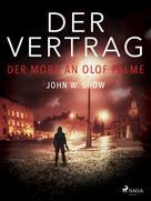 John W. Grow: Der Vertrag - Der Mord an Olof Palme ★★★★
