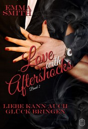 Love with Aftershocks - Liebe kann auch Glück bringen