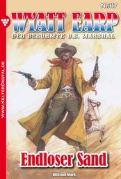 Wyatt Earp 117 – Western - Endloser Sand
