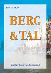 Berg & Tal - Groß gegen klein - durch dick und dünn. Zweites Buch vom Reisemobil