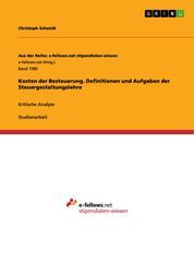 Kosten der Besteuerung. Definitionen und Aufgaben der Steuergestaltungslehre - Kritische Analyse