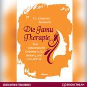 Die Jamu Therapie - Das indonesische Geheimnis für Heilung und Gesundheit (Ungekürzt)