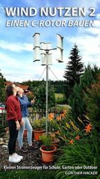 Wind nutzen 2 - einen C-Rotor bauen