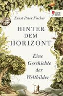 Ernst Peter Fischer: Hinter dem Horizont ★★★★