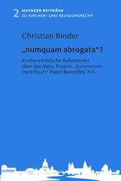 """""""numquam abrogata""""? - Kirchenrechtliche Reflexionen über das Motu Proprio """"Summorum Pontificum"""" Papst Benedikts XVI."""