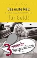 """Dave Vandenberg: 3 erotische Kurzgeschichten aus: """"Das erste Mal: für Geld!"""""""