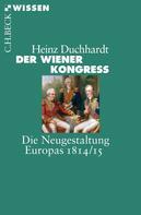 Heinz Duchhardt: Der Wiener Kongress ★★★★