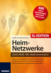 Heimnetzwerke XL-Edition - DSL/WLAN/PC/Handy/Drucker & Co.
