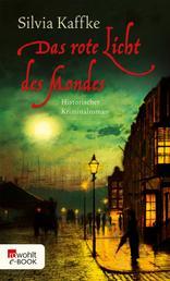 Das rote Licht des Mondes - Historischer Kriminalroman