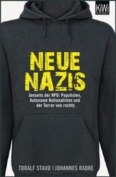Neue Nazis - Jenseits der NPD: Populisten, Autonome Nationalisten und der Terror von rechts