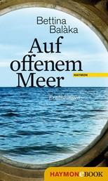 Auf offenem Meer - Erzählungen